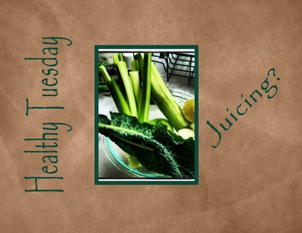Healthy Tuesday – For the love of Juicing