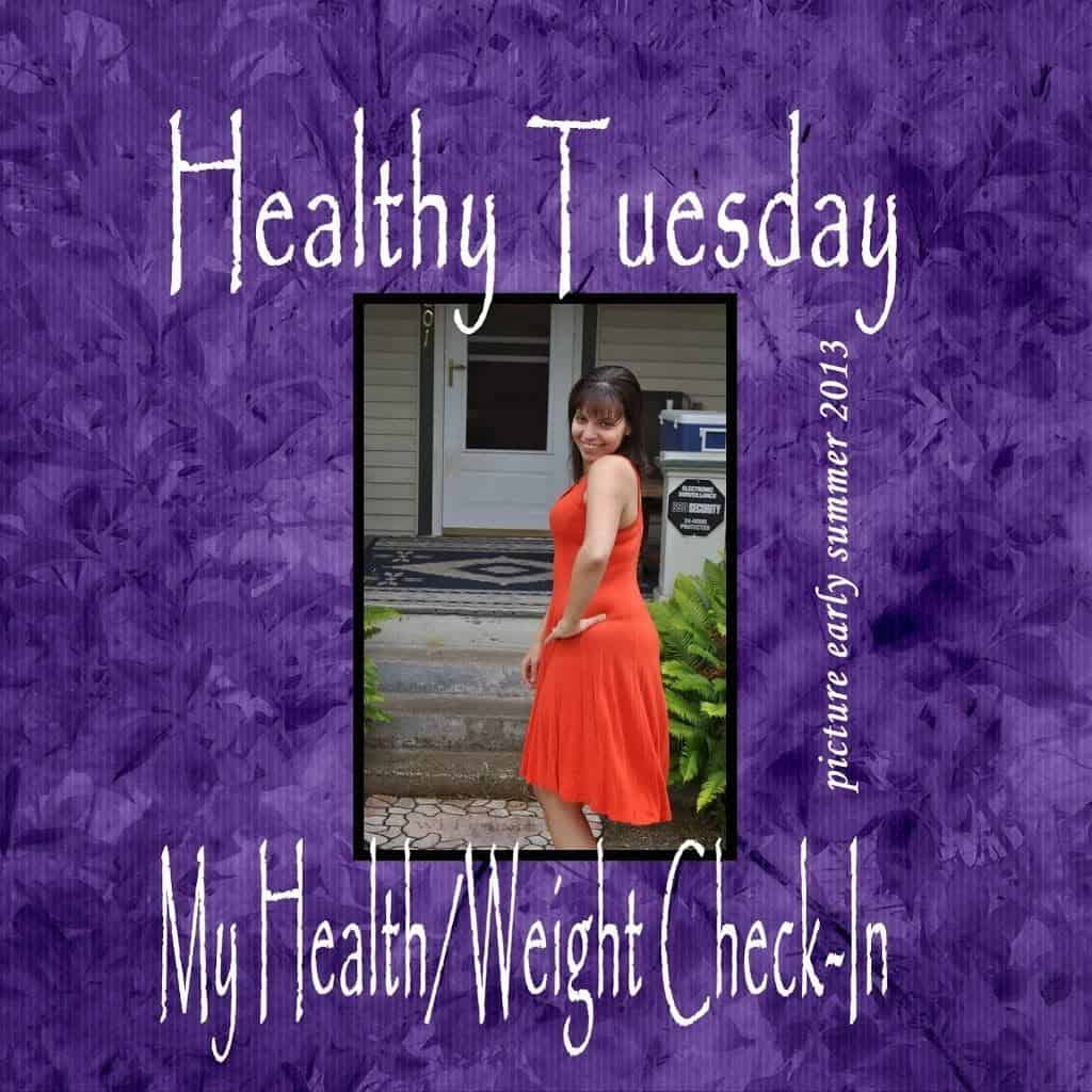 Healthy Tuesday – My Health/Weight Check In