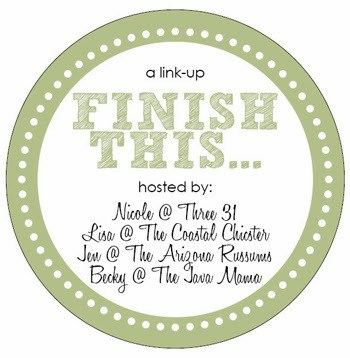 Finish This…Week #3
