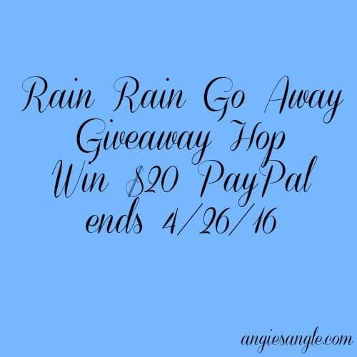 Rain Rain Go Away Giveaway Hop - Win $20 PayPal