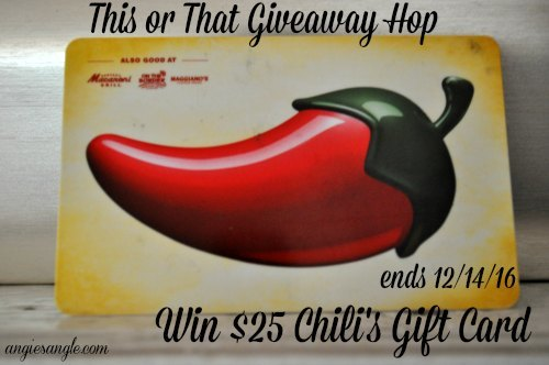 This OR That Giveaway Hop – Win Chili's Gift Card ends 12/14/16