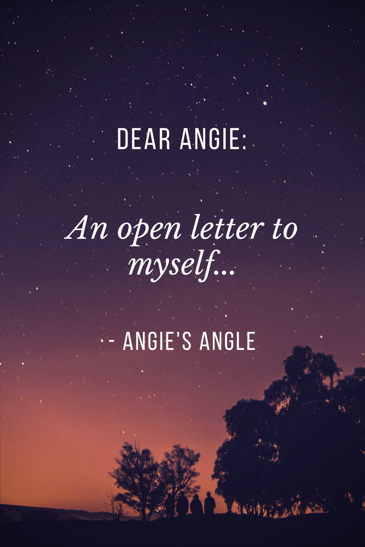 Dear Angie – An Open Letter to Myself