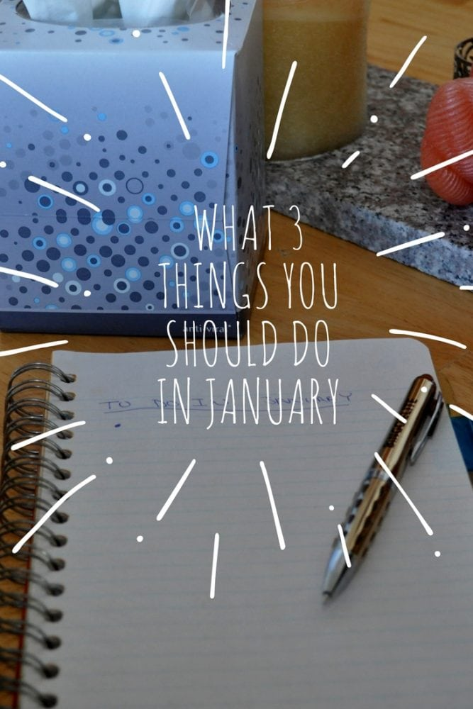 What 3 Things You Should Do In January