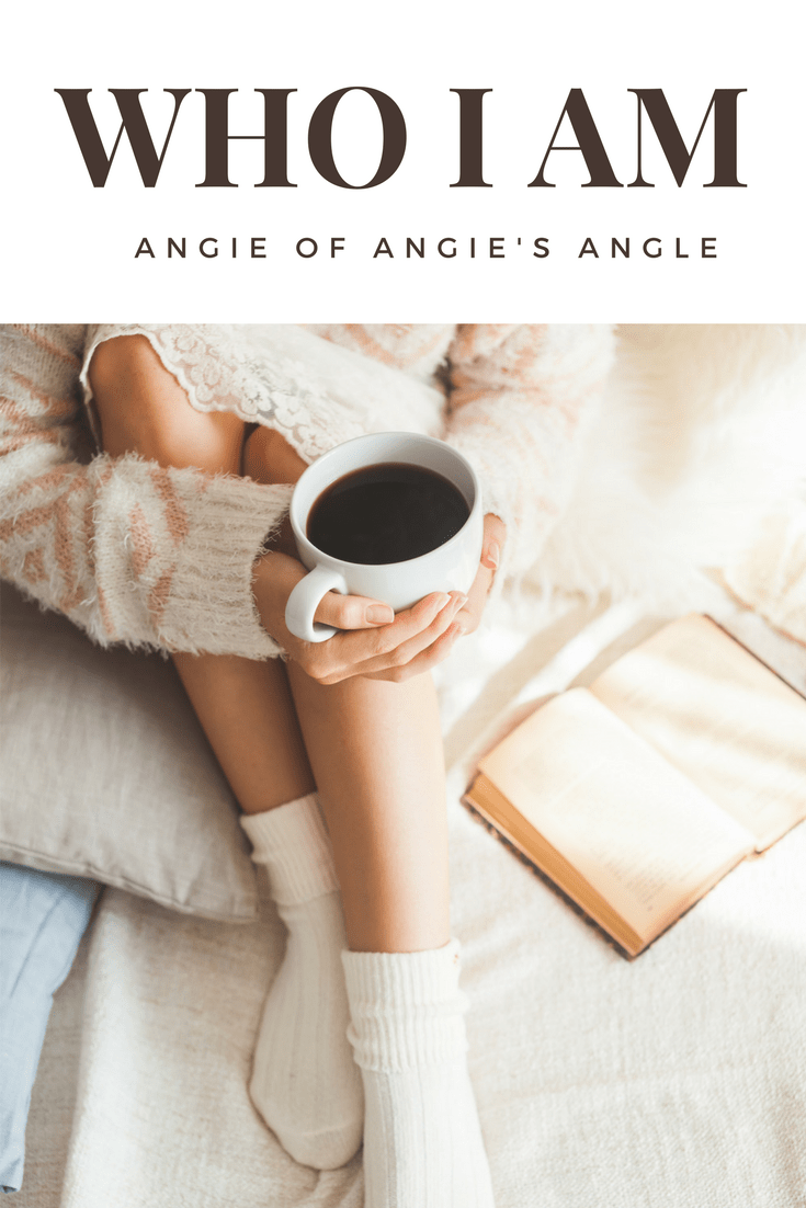 Who I Am - Angie's Angle