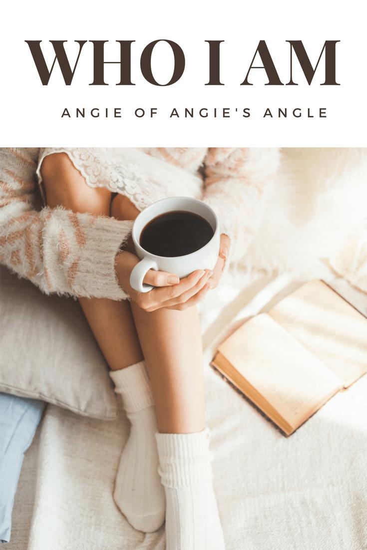 Who I Am - Angie's Angle