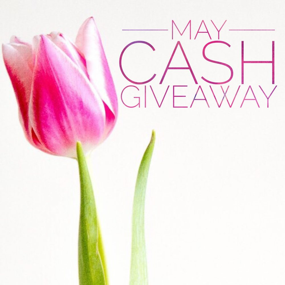 May Cash Giveaway ends May 28, 2018