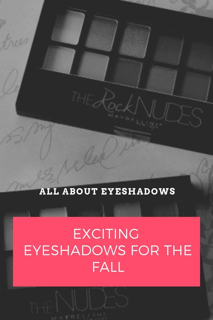 For My Love of Eyeshadows – Exciting Eyeshadows for the Fall