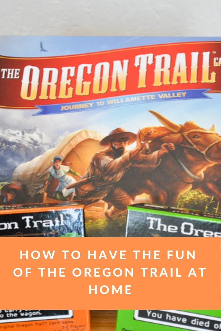 How to Have the Fun of the Oregon Trail at Home