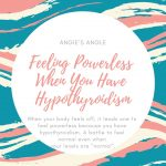 Feeling Powerless When You Have Hypothyroidism - Pin
