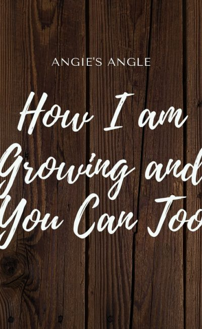 How I am Growing and You Can Too