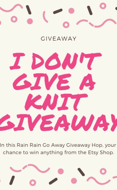 I Don't Give a Knit Giveaway
