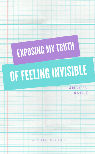 Exposing My Truth of Feeling Invisible