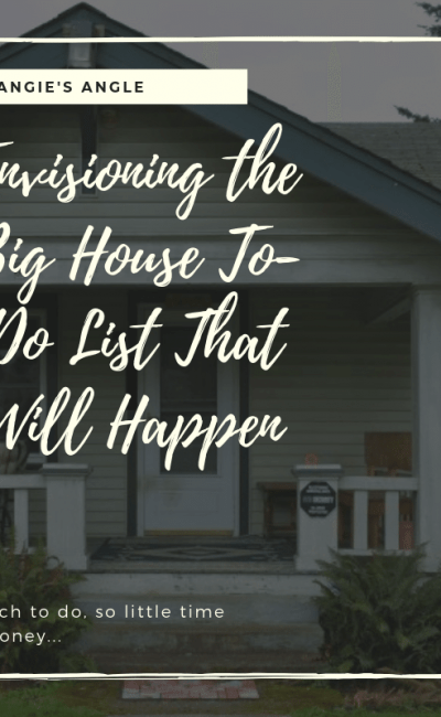 Envisioning the Big House To-Do List That Will Happen