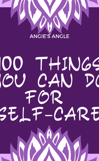 100 Things You Can Do For Self-Care