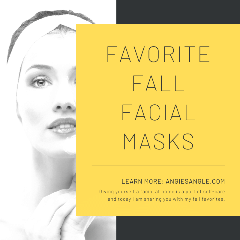 Fall Facial with my Favorites - Social