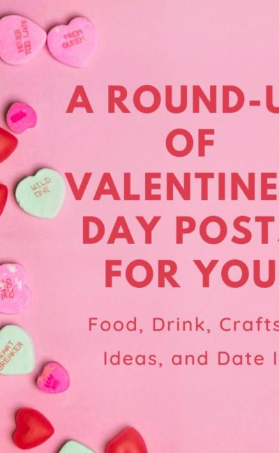 A Round-up of Valentine's Day Posts For You