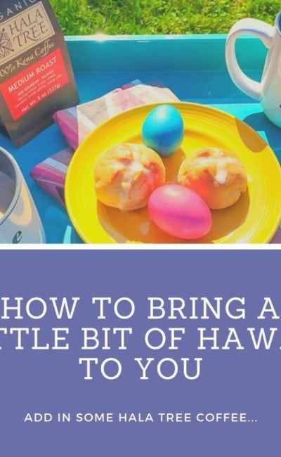 How to Bring a Little Bit of Hawaii to You