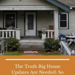 Big House Updates Are Needed - Pin