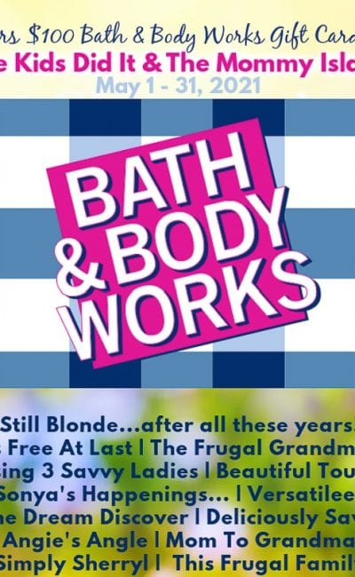 2021 May Giveaway for $100 Bath & Body Works